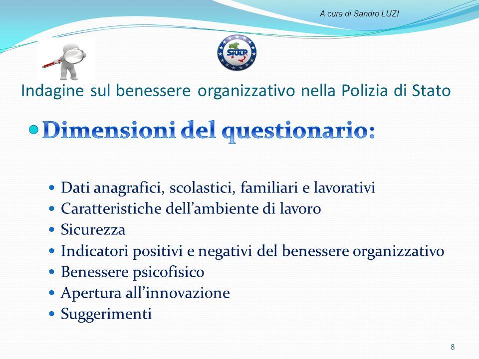 Indagine sul benessere organizzativo nella Polizia di Stato 8 A cura di Sandro LUZI
