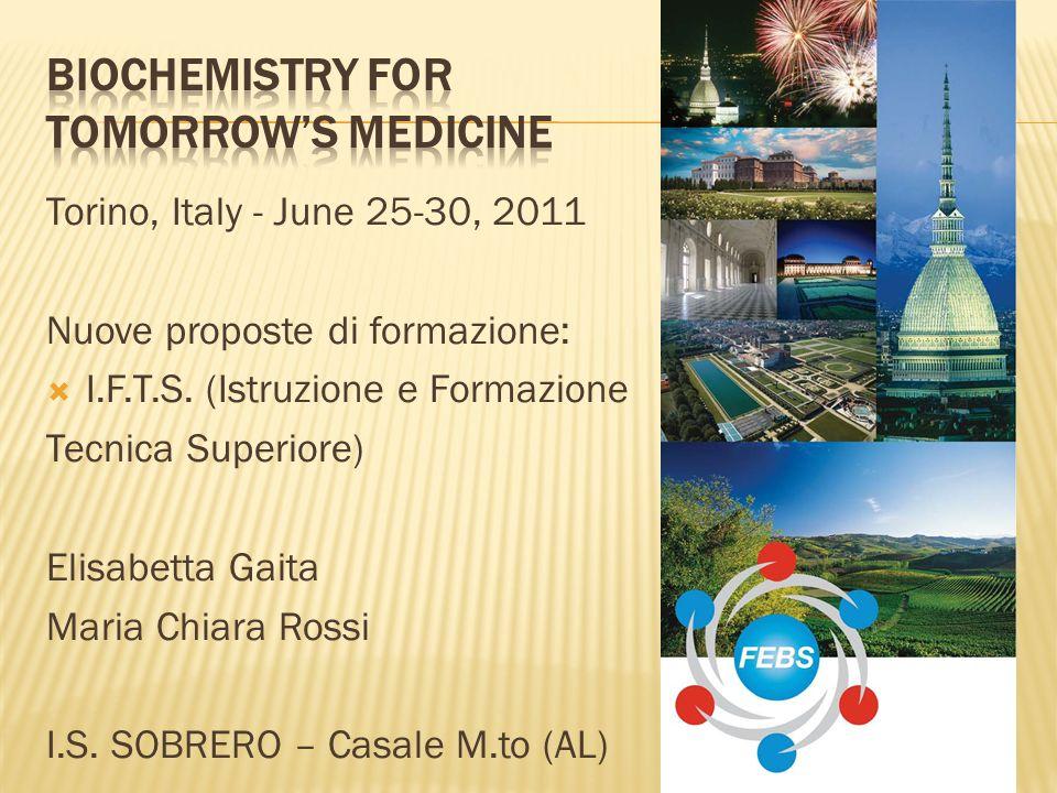 Torino, Italy - June 25-30, 2011 Nuove proposte di formazione: I.F.T.S. (Istruzione e Formazione Tecnica Superiore) Elisabetta Gaita Maria Chiara Ross