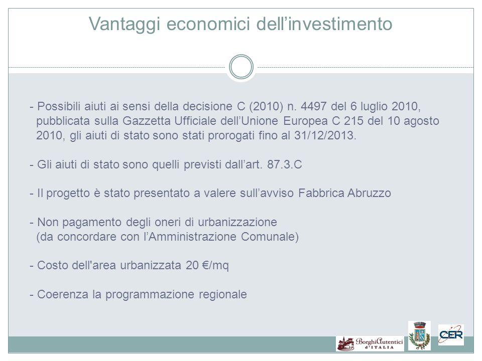 Vantaggi economici dellinvestimento - Possibili aiuti ai sensi della decisione C (2010) n.