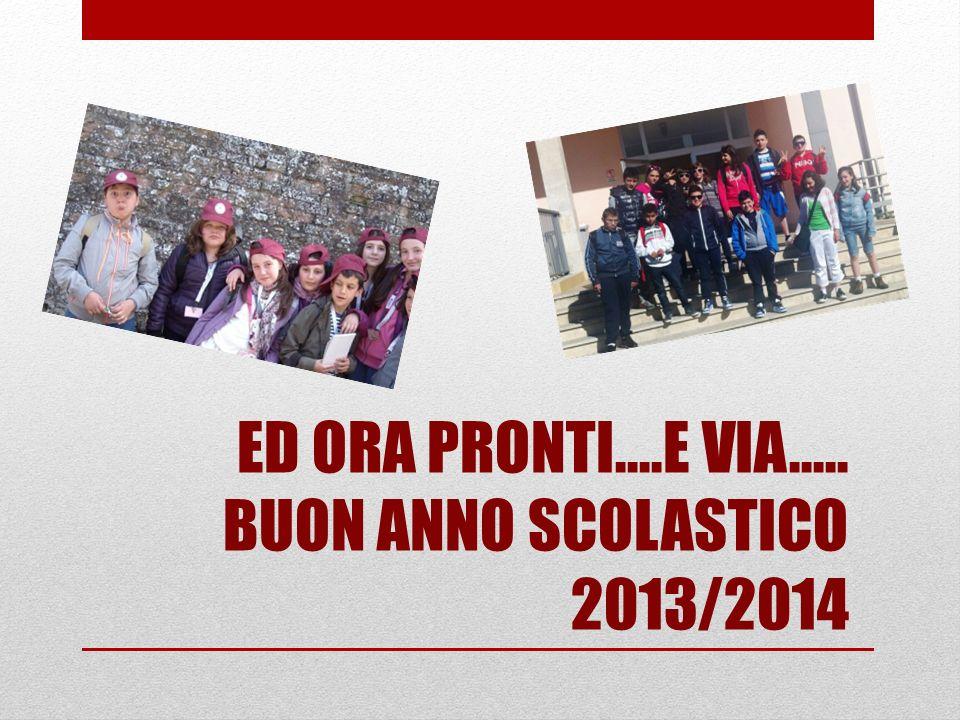 ED ORA PRONTI….E VIA….. BUON ANNO SCOLASTICO 2013/2014