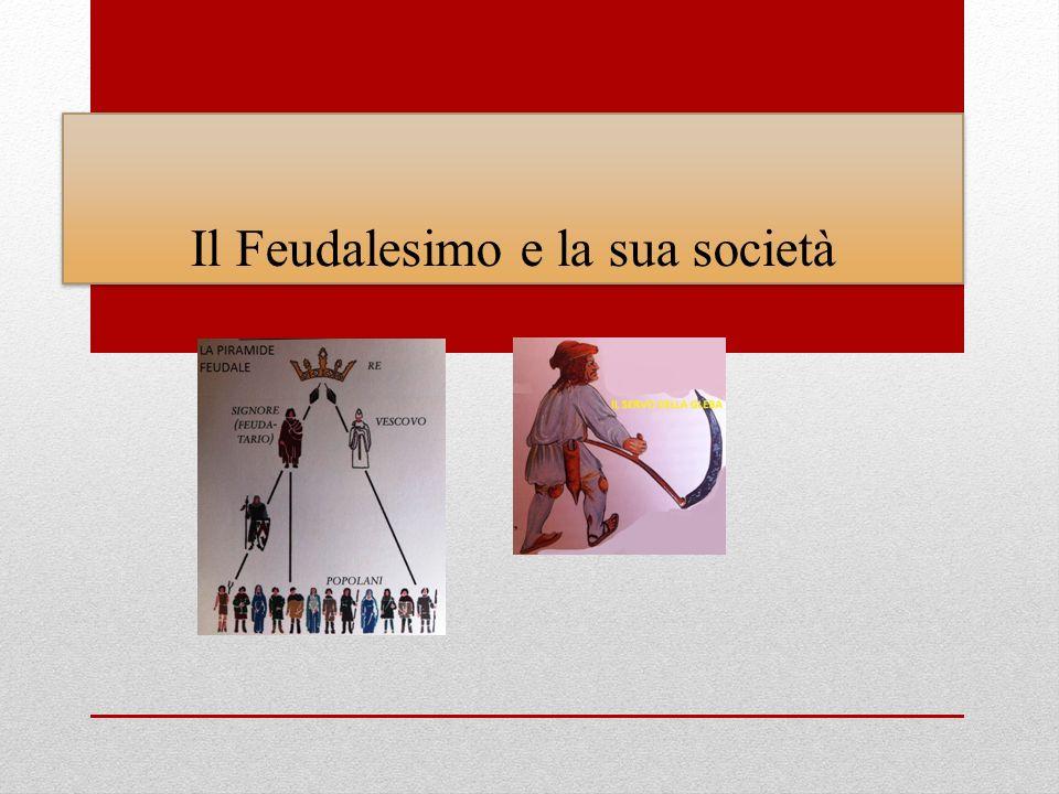 Il Feudalesimo e la sua società