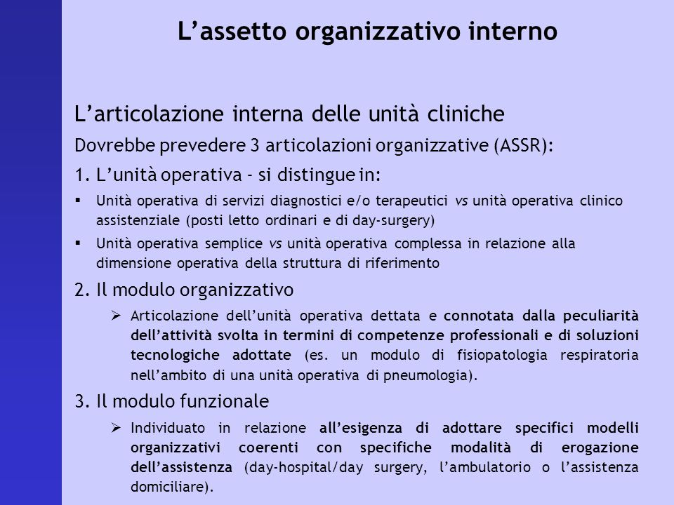 Larticolazione interna delle unità cliniche Dovrebbe prevedere 3 articolazioni organizzative (ASSR): 1.Lunità operativa - si distingue in: Unità opera