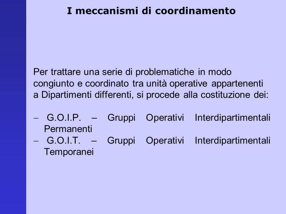 Per trattare una serie di problematiche in modo congiunto e coordinato tra unità operative appartenenti a Dipartimenti differenti, si procede alla cos