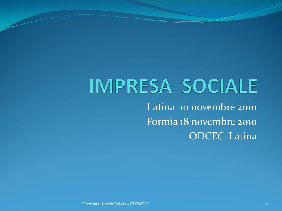 Latina 10 novembre 2010 Formia 18 novembre 2010 ODCEC Latina 1Dott.ssa Linda Faiola - CNDCEC