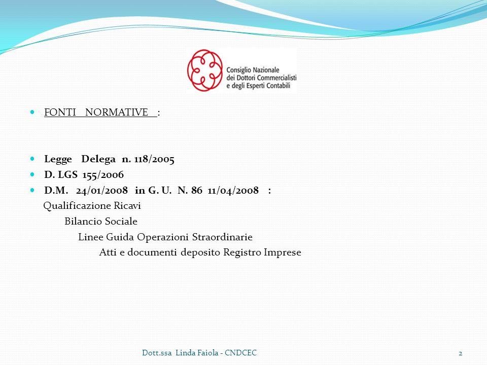 FONTI NORMATIVE : Legge Delega n.118/2005 D. LGS 155/2006 D.M.