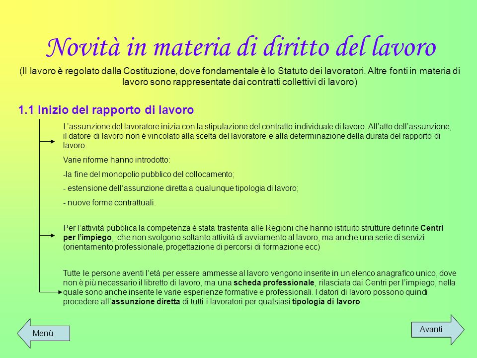 Novità in materia di diritto del lavoro (Il lavoro è regolato dalla Costituzione, dove fondamentale è lo Statuto dei lavoratori. Altre fonti in materi