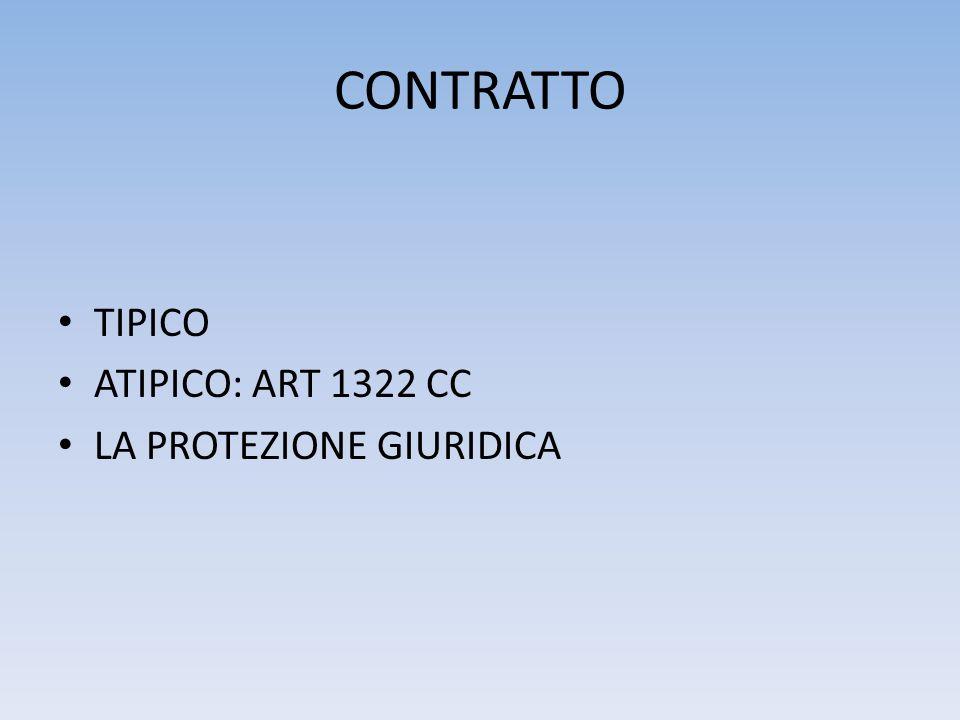 CONTRATTO TIPICO ATIPICO: ART 1322 CC LA PROTEZIONE GIURIDICA