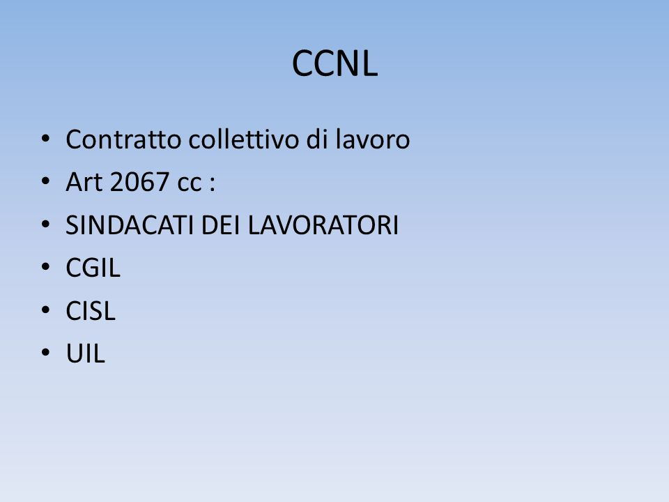 CCNL Contratto collettivo di lavoro Art 2067 cc : SINDACATI DEI LAVORATORI CGIL CISL UIL