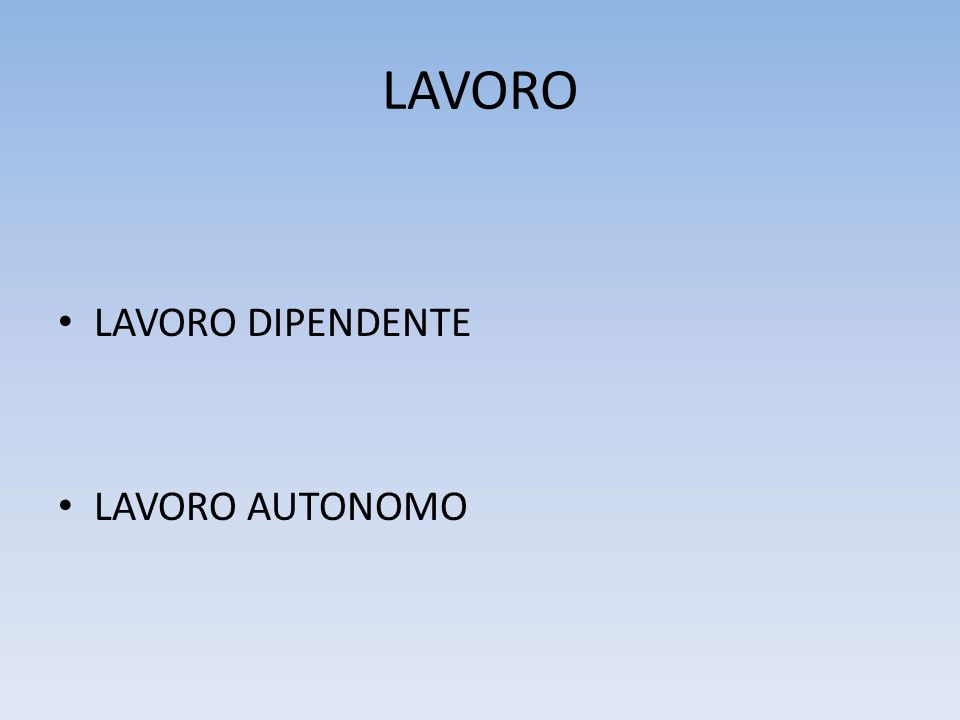 LAVORO LAVORO DIPENDENTE LAVORO AUTONOMO