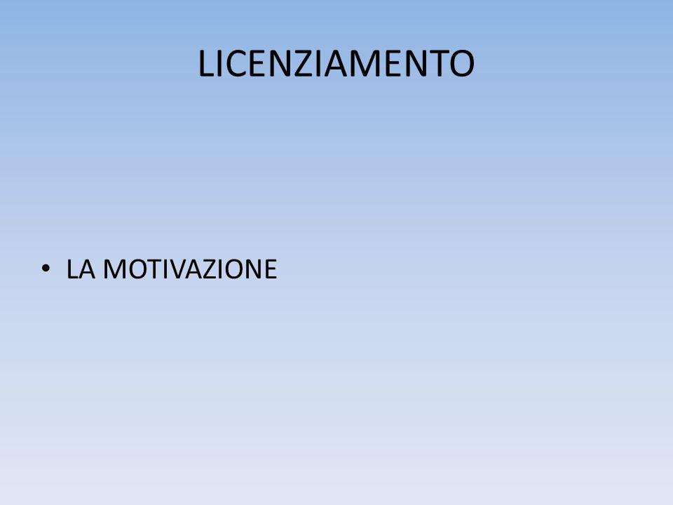 LICENZIAMENTO LA MOTIVAZIONE