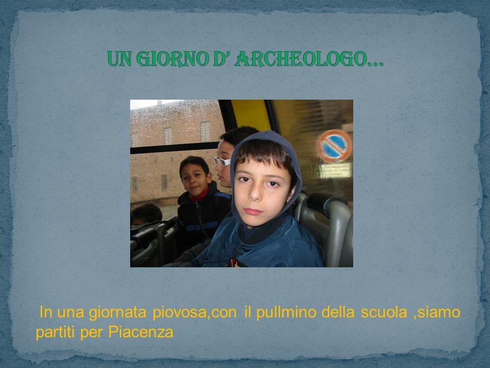 In una giornata piovosa,con il pullmino della scuola,siamo partiti per Piacenza