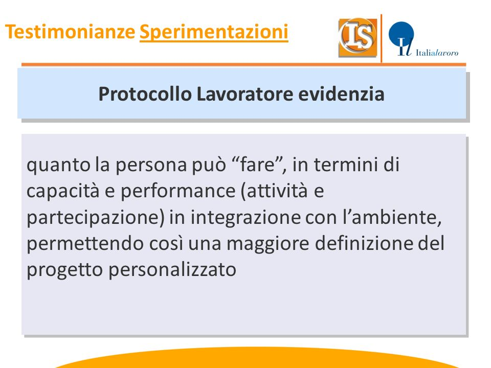 Protocollo Lavoratore evidenzia quanto la persona può fare, in termini di capacità e performance (attività e partecipazione) in integrazione con lambi