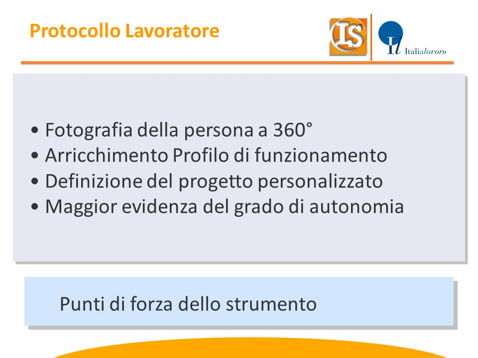 Punti di forza dello strumento Fotografia della persona a 360° Arricchimento Profilo di funzionamento Definizione del progetto personalizzato Maggior