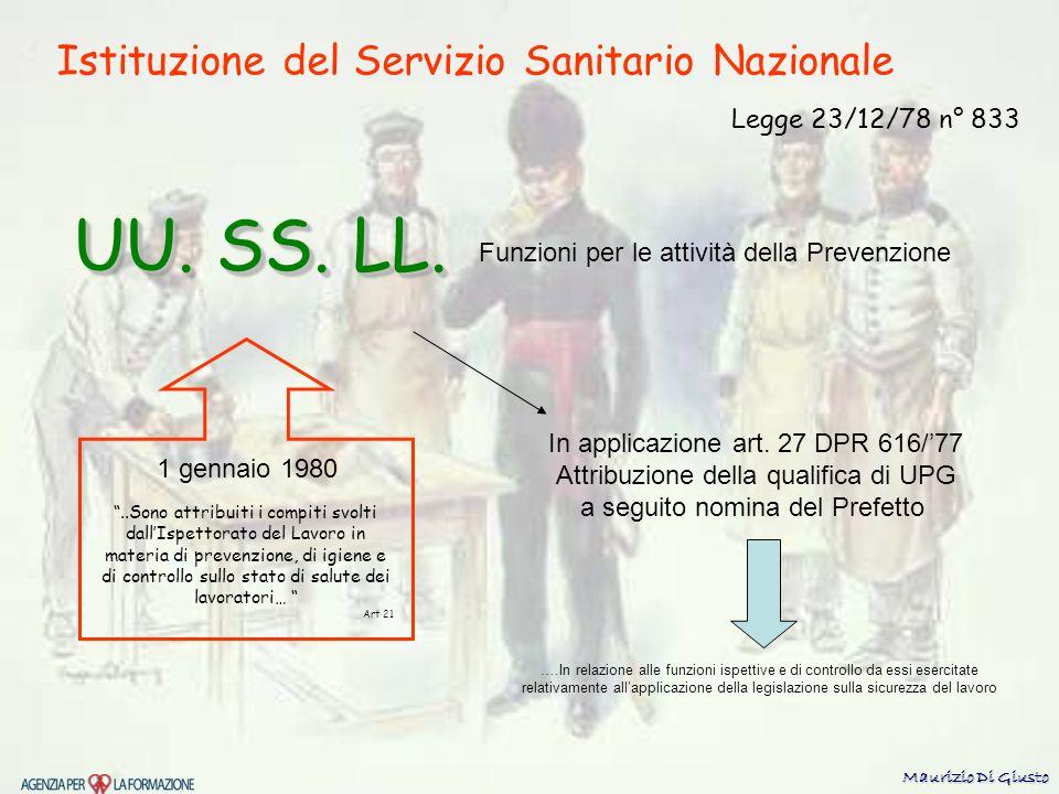Istituzione del Servizio Sanitario Nazionale Legge 23/12/78 n° 833 Funzioni per le attività della Prevenzione UU.