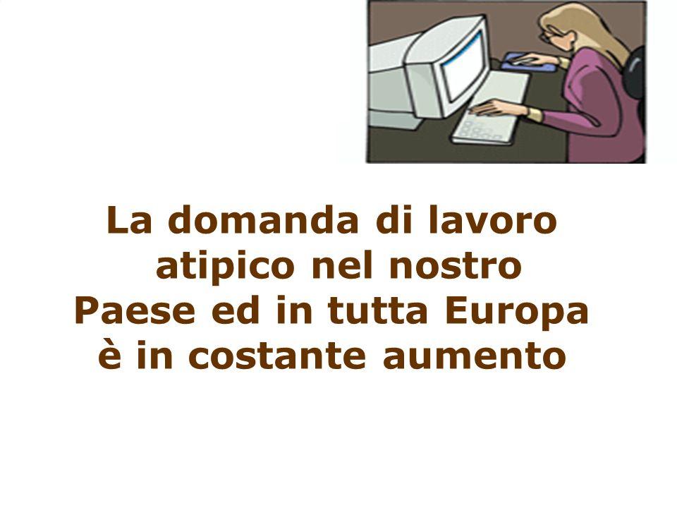 La domanda di lavoro atipico nel nostro Paese ed in tutta Europa è in costante aumento