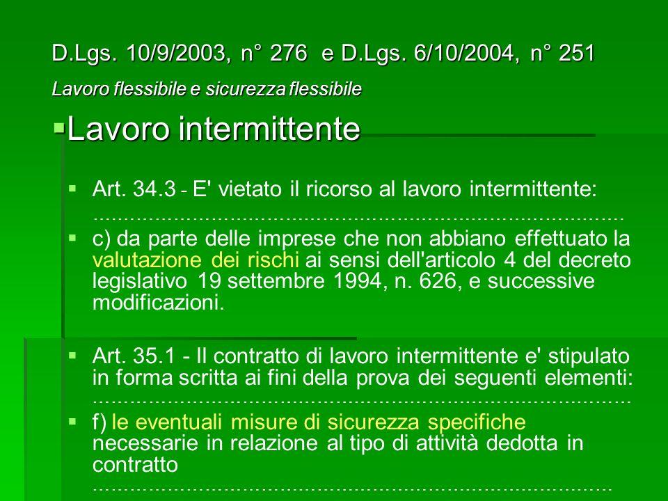 Art.34.3 - E vietato il ricorso al lavoro intermittente: ….……………………………………………………………………….