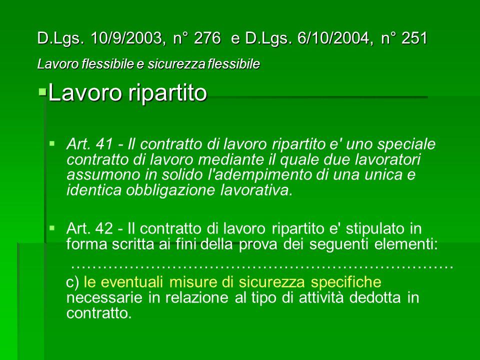 Art. 41 - Il contratto di lavoro ripartito e' uno speciale contratto di lavoro mediante il quale due lavoratori assumono in solido l'adempimento di un