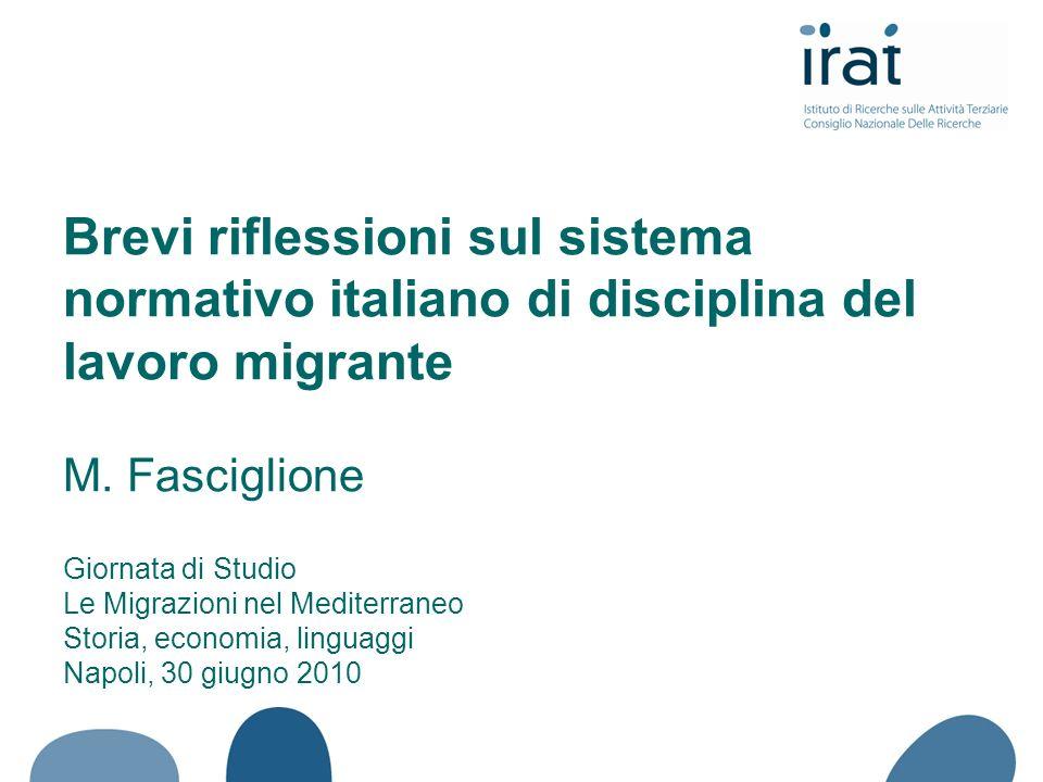Brevi riflessioni sul sistema normativo italiano di disciplina del lavoro migrante M.