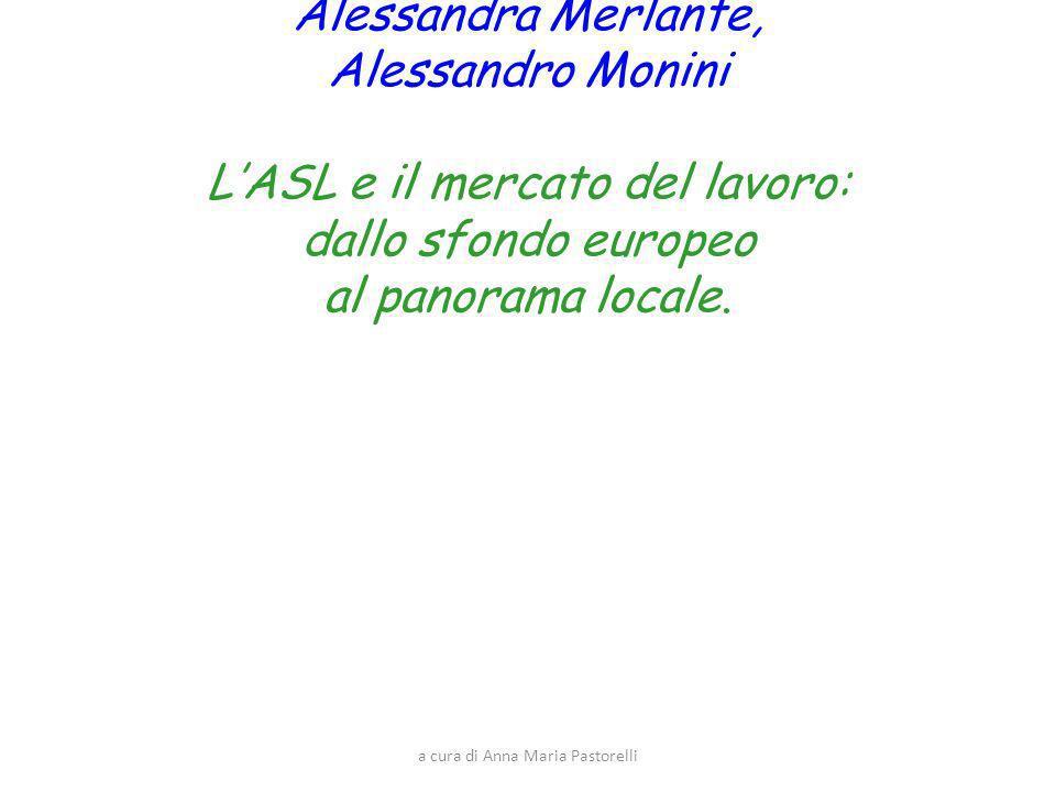 a cura di Anna Maria Pastorelli Massimo Barbin, Paolo Bordin, Alessandra Merlante, Alessandro Monini LASL e il mercato del lavoro: dallo sfondo europeo al panorama locale.