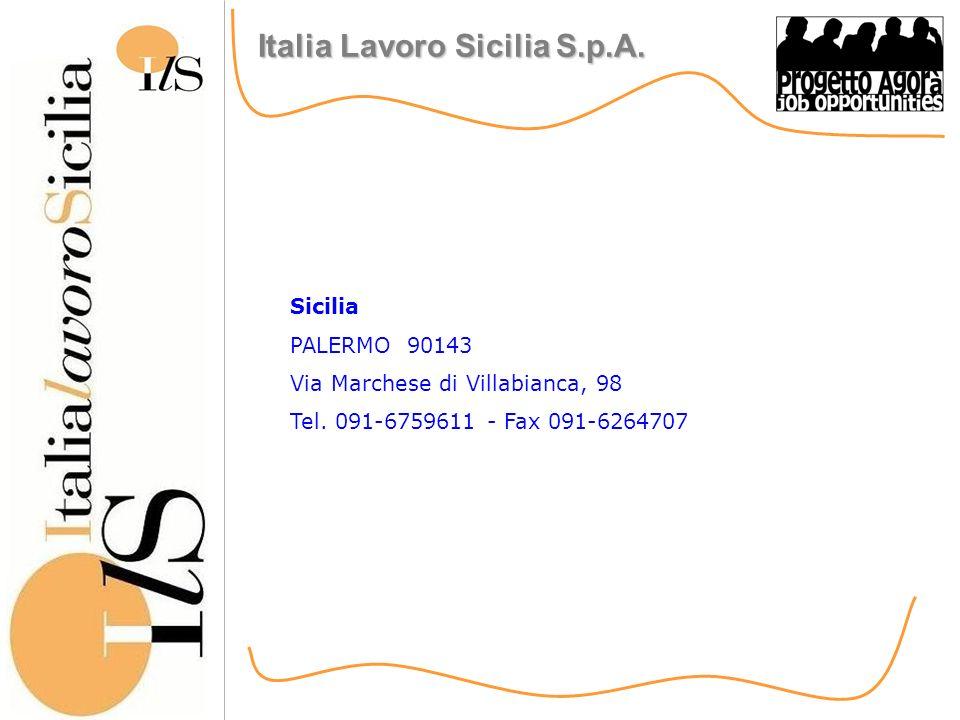 Italia Lavoro Sicilia S.p.A. Sicilia PALERMO 90143 Via Marchese di Villabianca, 98 Tel.