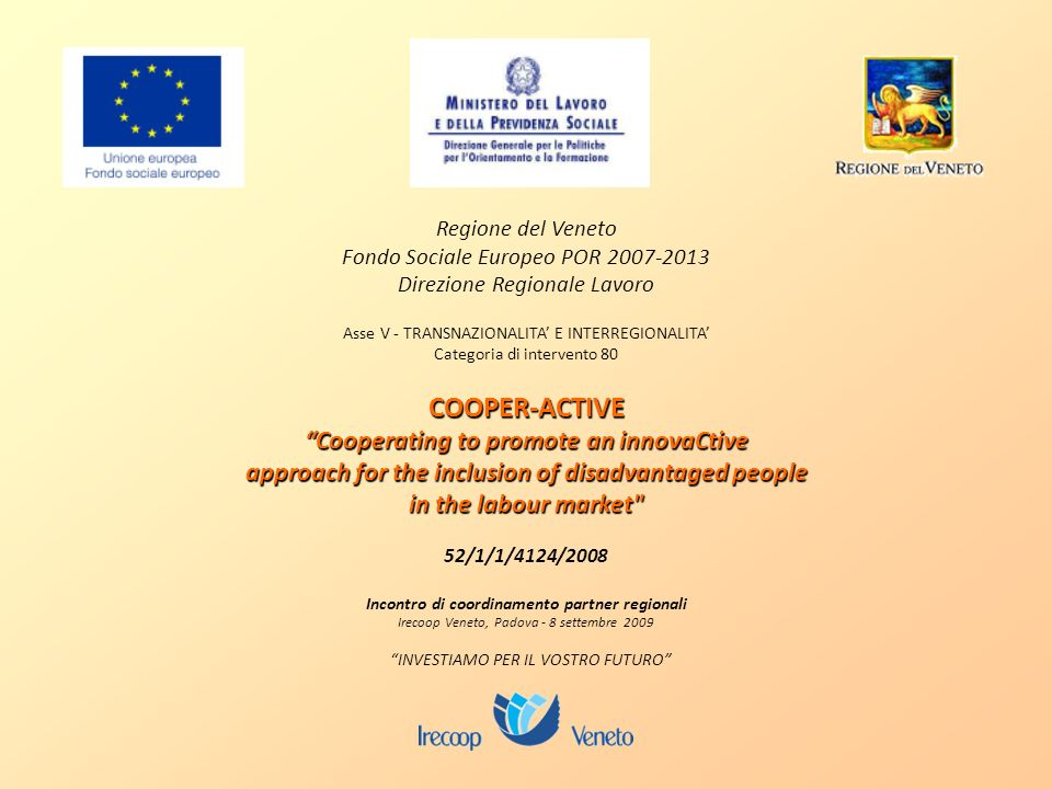 COOPER-ACTIVE Cooperating to promote an innovaCtive approach for the inclusion of disadvantaged people in the labour market
