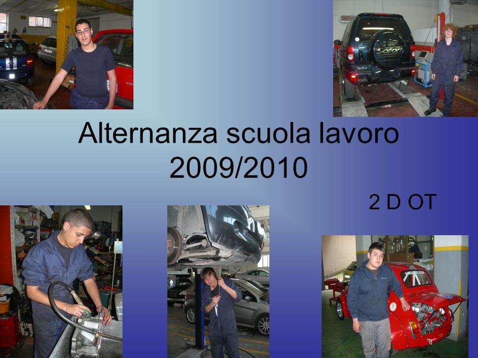 Alternanza scuola lavoro 2009/2010 2 D OT
