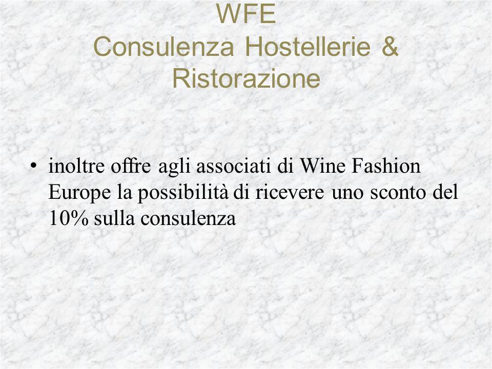 WFE Consulenza Hostellerie & Ristorazione grazie alla competenza professionale e alla lunga esperienza acquisita nel settore, lo staff di WFE CONSULEN