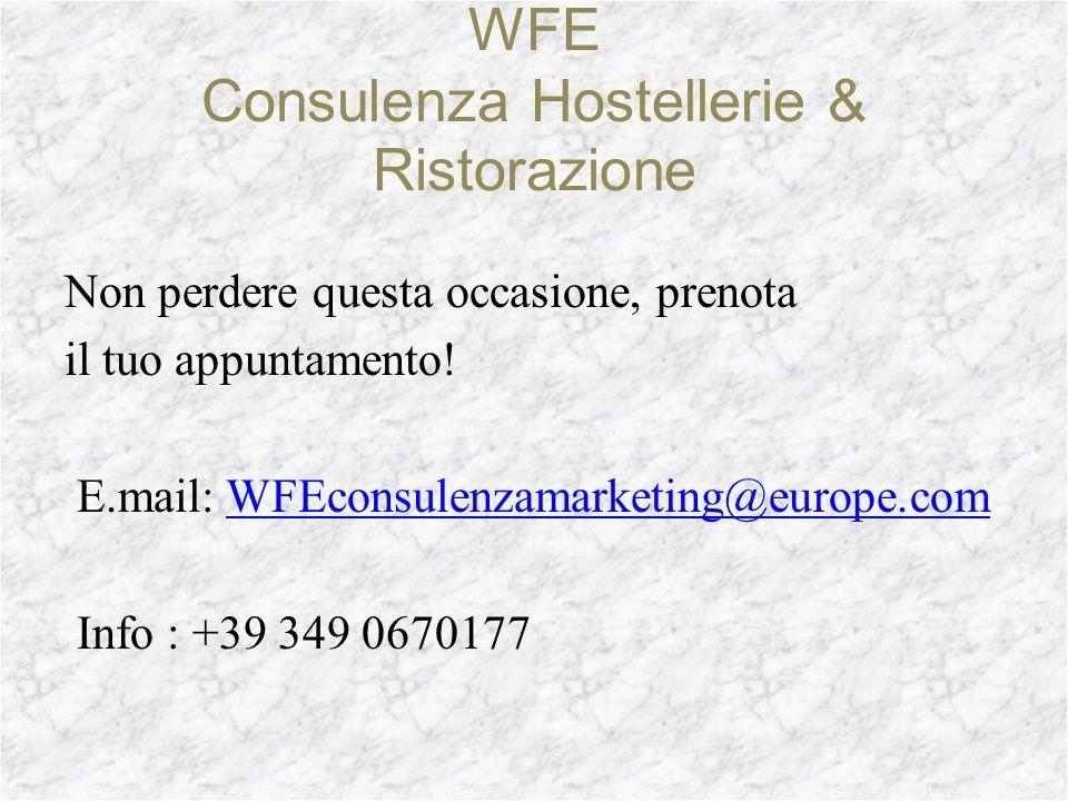 WFE Consulenza Hostellerie & Ristorazione inoltre offre agli associati di Wine Fashion Europe la possibilità di ricevere uno sconto del 10% sulla cons