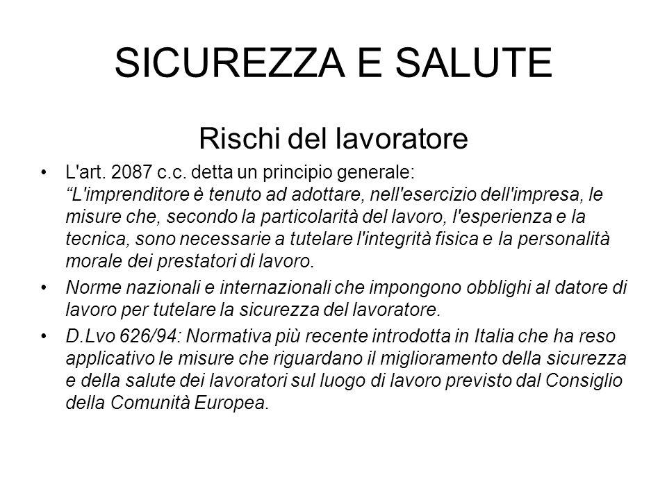 SICUREZZA E SALUTE Rischi del lavoratore L art. 2087 c.c.