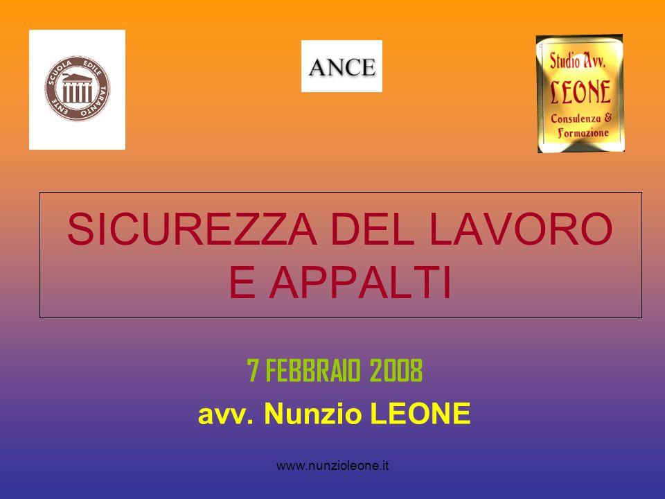 www.nunzioleone.it SICUREZZA DEL LAVORO E APPALTI 7 FEBBRAIO 2008 avv. Nunzio LEONE