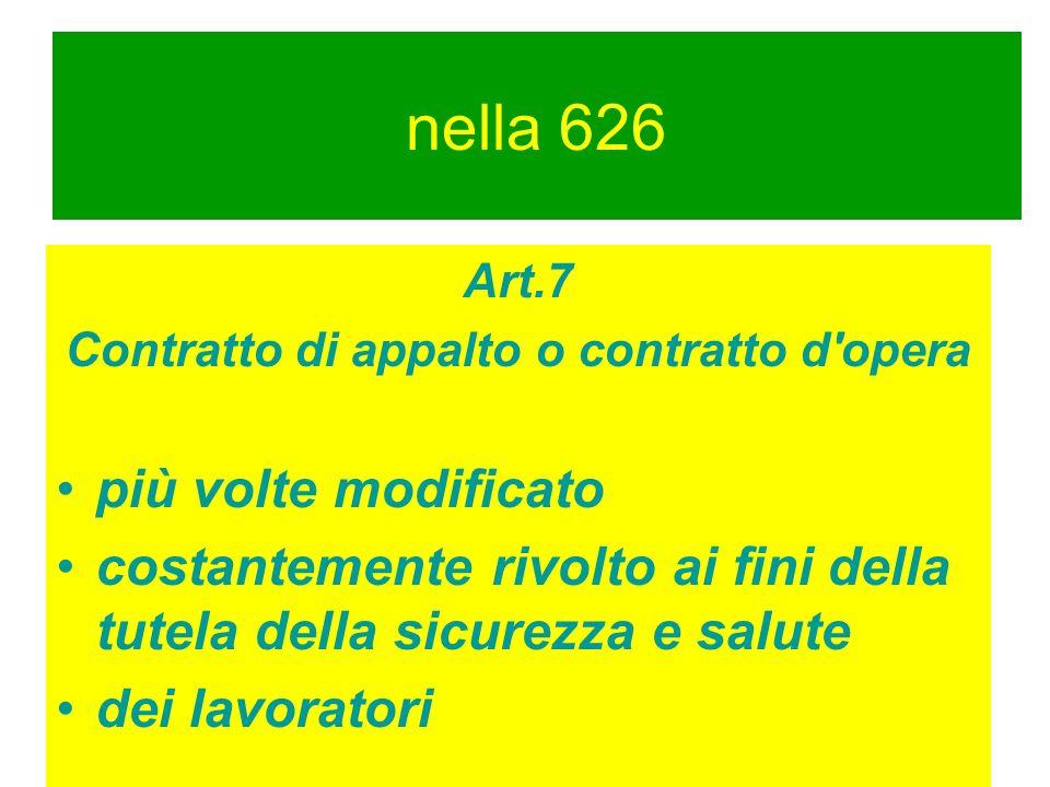 www.nunzioleone.it nella 626 Art.7 Contratto di appalto o contratto d opera più volte modificato costantemente rivolto ai fini della tutela della sicurezza e salute dei lavoratori