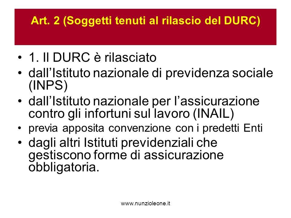 www.nunzioleone.it Art. 2 (Soggetti tenuti al rilascio del DURC) 1.