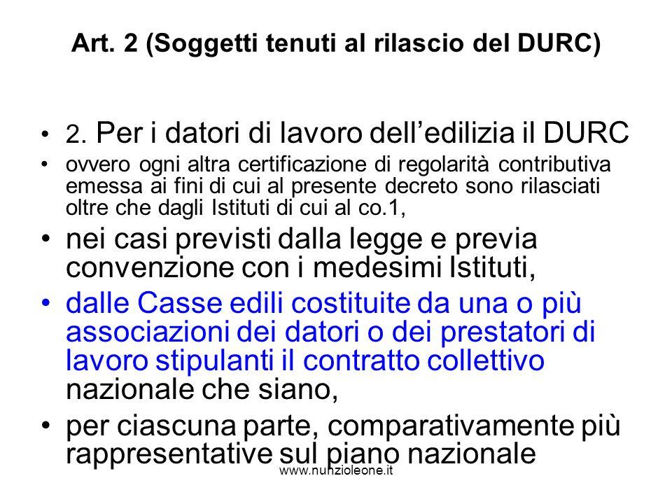 www.nunzioleone.it Art. 2 (Soggetti tenuti al rilascio del DURC) 2.