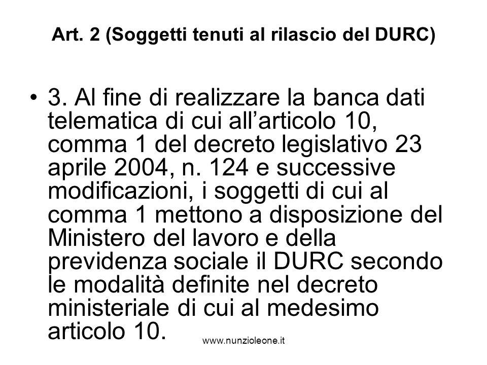 www.nunzioleone.it Art. 2 (Soggetti tenuti al rilascio del DURC) 3.