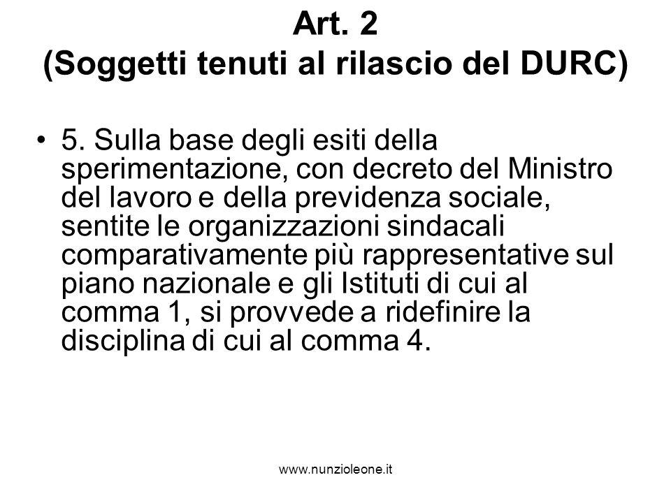 www.nunzioleone.it Art. 2 (Soggetti tenuti al rilascio del DURC) 5.
