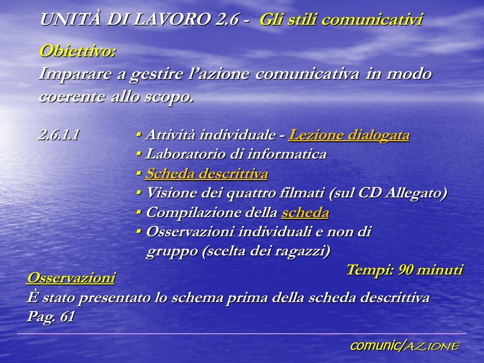 comunic/ AZIONE Obiettivo: Imparare a gestire lazione comunicativa in modo coerente allo scopo.