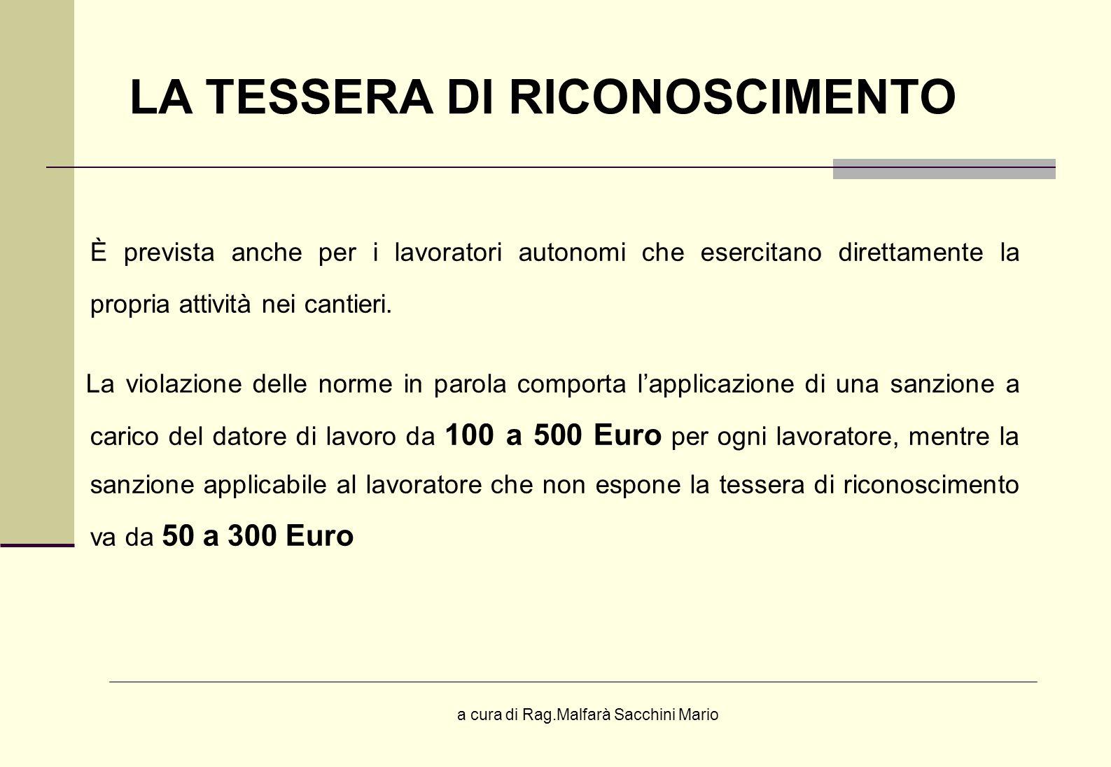 a cura di Rag.Malfarà Sacchini Mario È prevista anche per i lavoratori autonomi che esercitano direttamente la propria attività nei cantieri. La viola