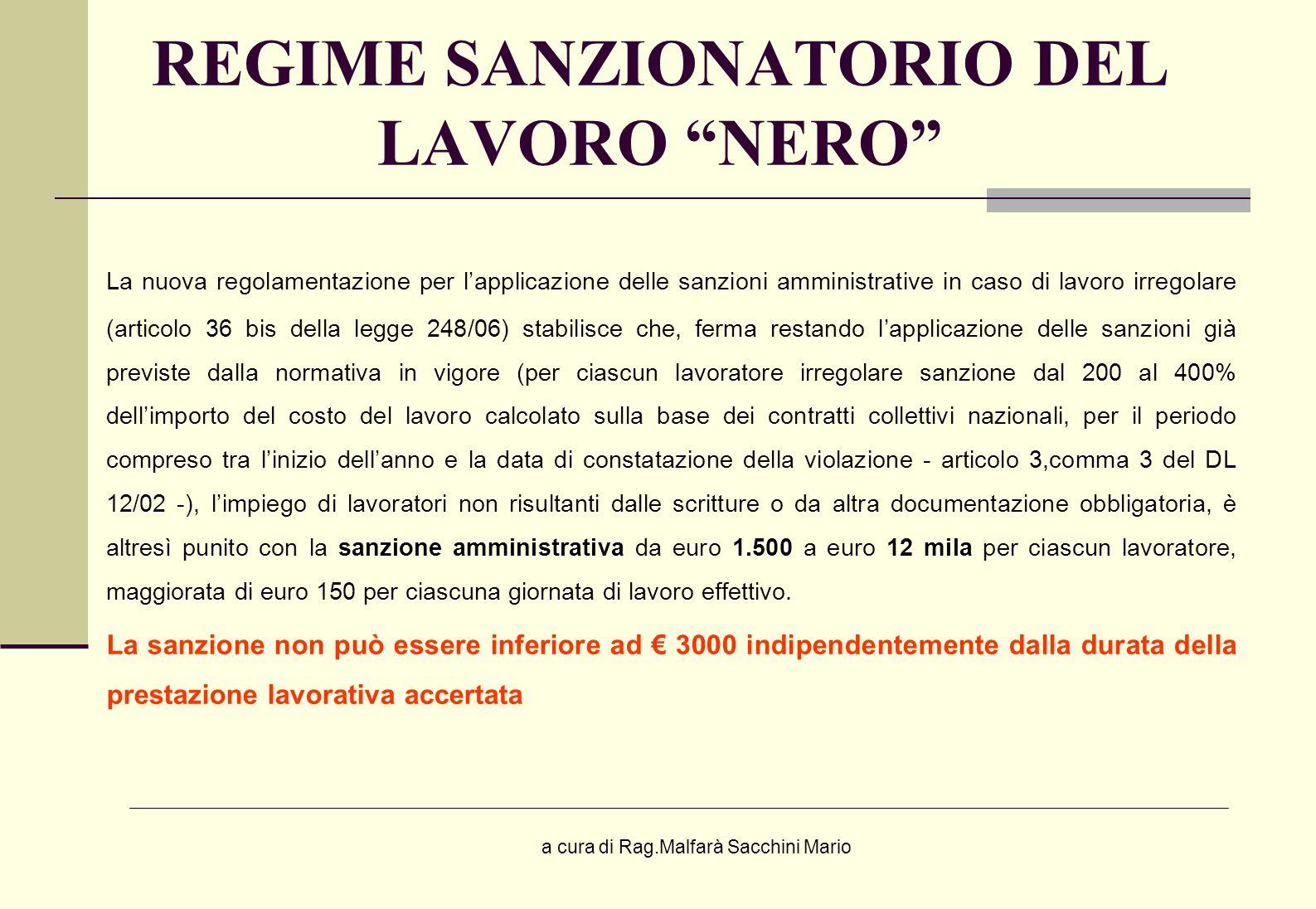 a cura di Rag.Malfarà Sacchini Mario REGIME SANZIONATORIO DEL LAVORO NERO La nuova regolamentazione per lapplicazione delle sanzioni amministrative in