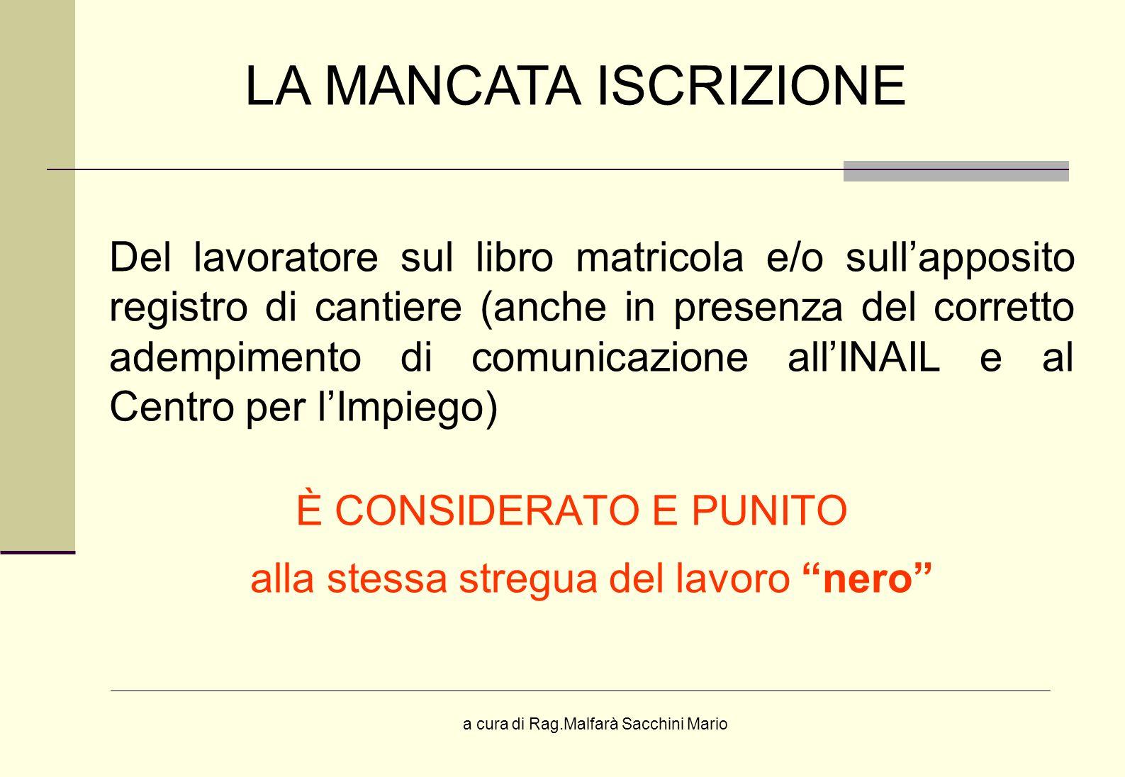 a cura di Rag.Malfarà Sacchini Mario Del lavoratore sul libro matricola e/o sullapposito registro di cantiere (anche in presenza del corretto adempime