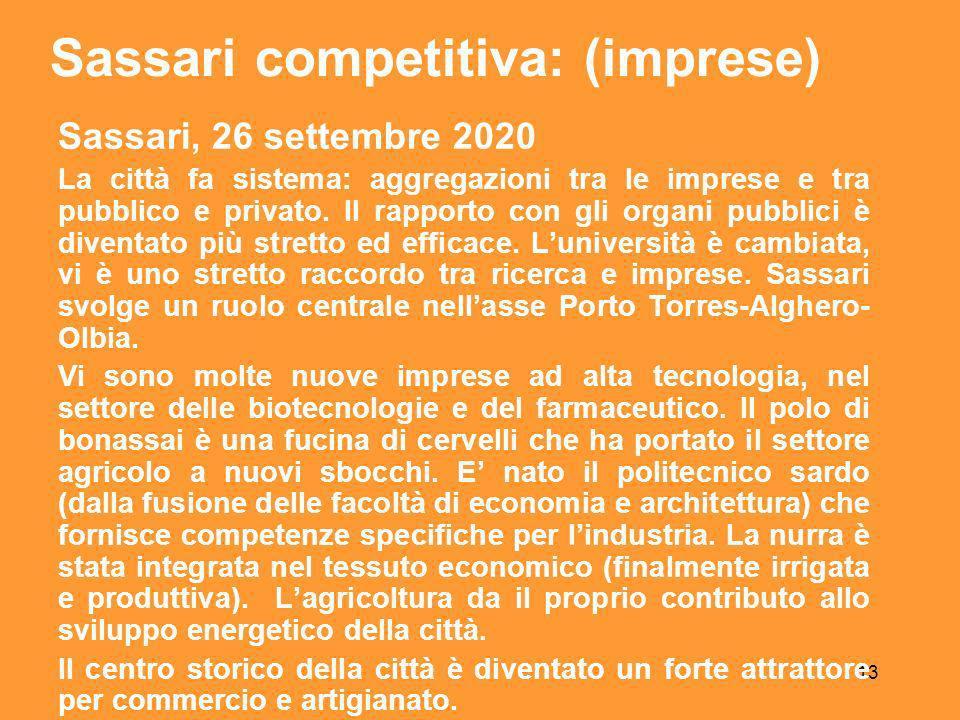 13 Sassari, 26 settembre 2020 La città fa sistema: aggregazioni tra le imprese e tra pubblico e privato.
