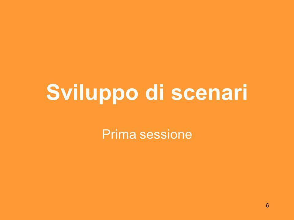 6 Sviluppo di scenari Prima sessione