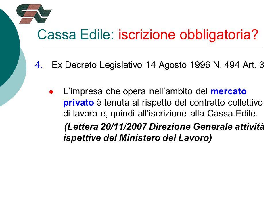 Cassa Edile: iscrizione obbligatoria. 4.Ex Decreto Legislativo 14 Agosto 1996 N.