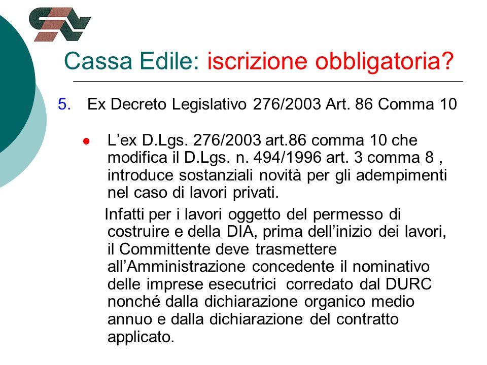 Cassa Edile: iscrizione obbligatoria. 5.Ex Decreto Legislativo 276/2003 Art.