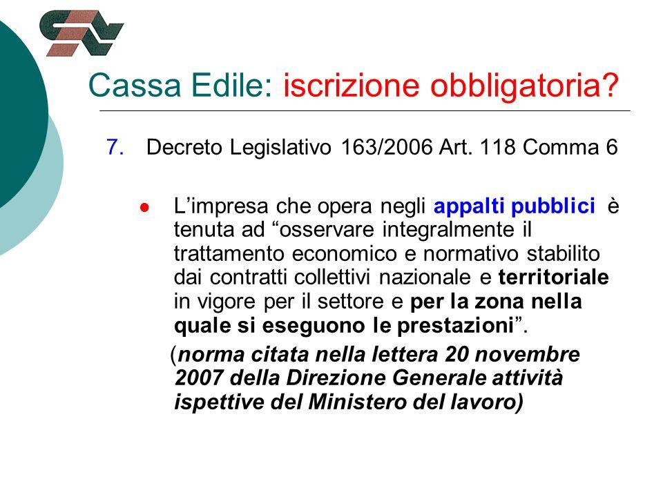 Cassa Edile: iscrizione obbligatoria. 7.Decreto Legislativo 163/2006 Art.