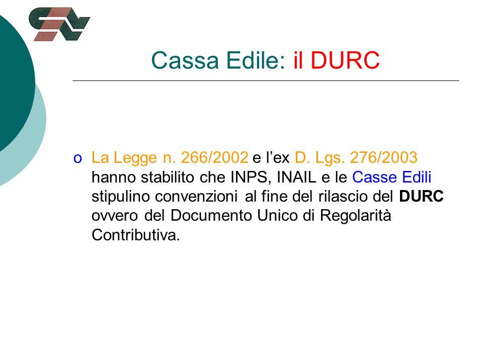 Cassa Edile: il DURC oLa Legge n. 266/2002 e lex D.