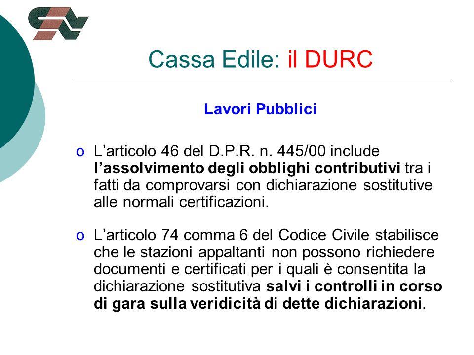 Cassa Edile: il DURC Lavori Pubblici oLarticolo 46 del D.P.R.