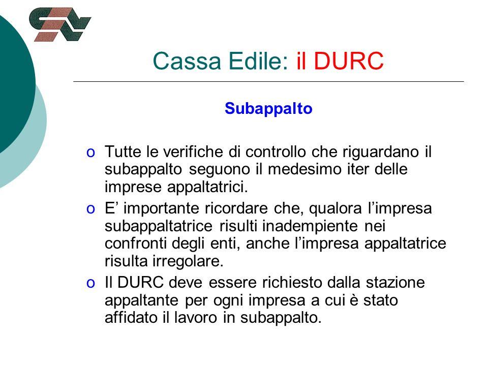Cassa Edile: il DURC Subappalto oTutte le verifiche di controllo che riguardano il subappalto seguono il medesimo iter delle imprese appaltatrici.
