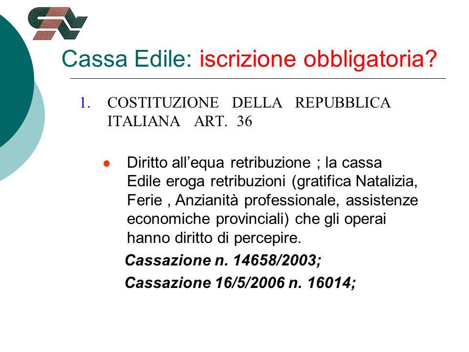 Cassa Edile: iscrizione obbligatoria. 1.COSTITUZIONE DELLA REPUBBLICA ITALIANA ART.