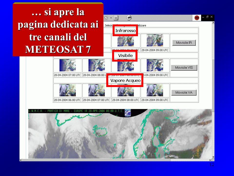 12 … si apre la pagina dedicata ai tre canali del METEOSAT 7