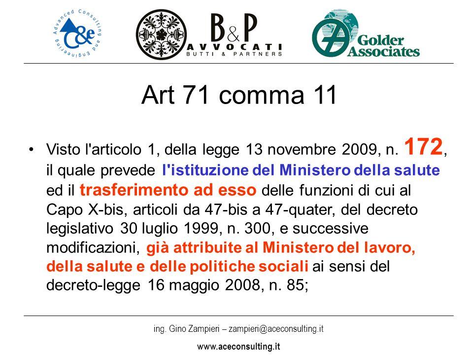 ing. Gino Zampieri – zampieri@aceconsulting.it www.aceconsulting.it Art 71 comma 11 Visto l'articolo 1, della legge 13 novembre 2009, n. 172, il quale